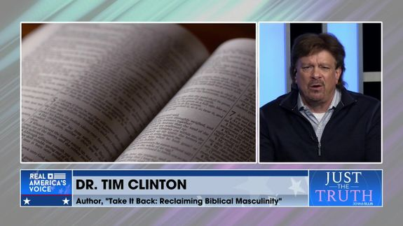 Just The Word-Dr. Tim Clinton Discusses The Importance Of Biblical Masculinity With Jenna Ellis Pt 3